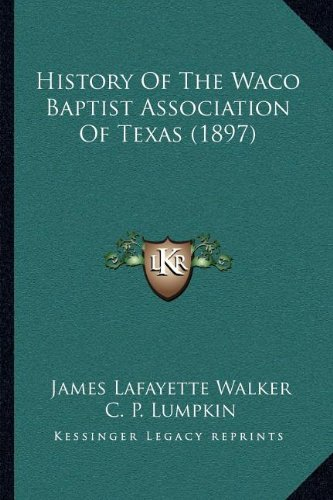 History of the Waco Baptist Association of Texas (1897)