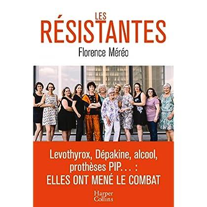Les résistantes: Levothyrox, Dépakine, alcool, prothèses PIP... : Elles ont mené le combat