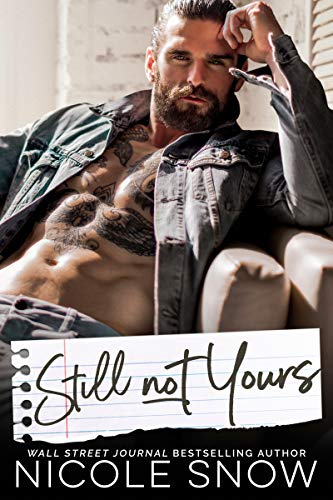 Still Not Yours: An Enemies to Lovers Romance (English Edition) por Nicole Snow