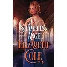 A Shameless Angel (Secrets of the Zodiac) (Volume 3) by Elizabeth Cole (2014-09-23)