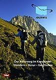 Der Adlerweg im Karwendel: Wandern - Natur - Geschichte