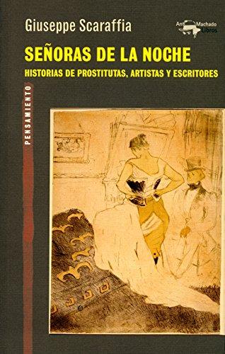 Señoras de la noche: Historia de prostitutas, artistas y escritores (A. Machado nº 37) (Spanish Edition)