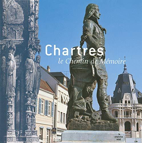 Chartres, le Chemin de Mémoire par Nadine BERTHELIER