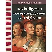 Los indígenas americanos en el siglo XIX (American Indians in the 1800s) (Social Studies Readers)
