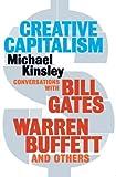 Creative Capitalism by Michael Kinsley (2010-01-07)