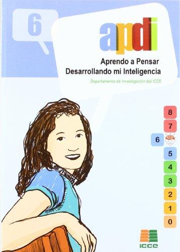 APDI 6, aprendo a pensar desarrollando mi inteligencia por Departamento de Investigación del ICCE