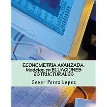ECONOMETRIA AVANZADA. Modelos en ECUACIONES ESTRUCTURALES: Ejemplos y ejercicios resueltos