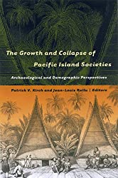 The Growth and Collapse of Pacific Island Societies: Archaeological and Demographic Perspectives (Anthropology)