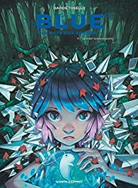 Blue au pays des songes, tome 1 : La forêt envahissante par Tosello
