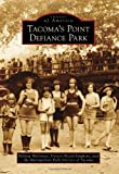 Tacoma's Point Defiance Park (Images of America) by Melissa McGinnis (2012-11-12)