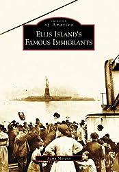 Ellis Island's Famous Immigrants (Images of America (Arcadia Publishing))
