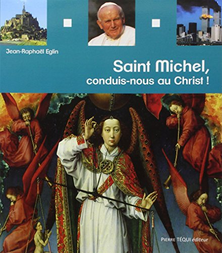 Saint Michel, conduis-nous au Christ !