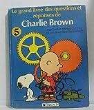 Le Grand livre des questions et réponses de Charlie Brown sur toutes sortes d'objets et sur leur fonctionnement
