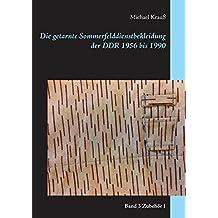 Die getarnte Sommerfelddienstbekleidung der DDR 1956 bis 1990: Band 3 Zubehör I
