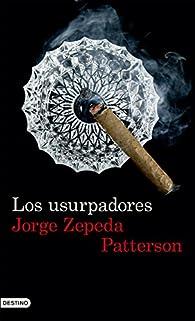 Los usurpadores par Jorge Zepeda Patterson