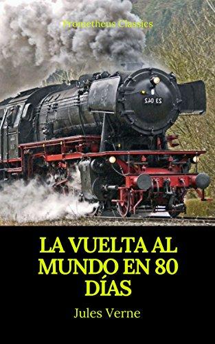 La vuelta al mundo en 80 días (Prometheus Classics) por Julio Verne
