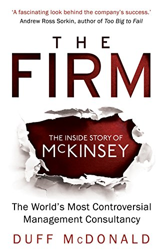 the-firm-the-inside-story-of-mckinsey-the-world