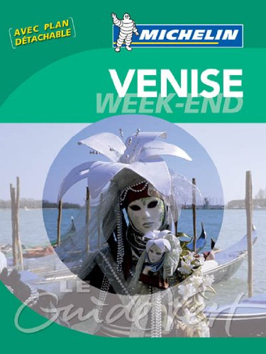 Venise (Guides verts Michelin week-end)