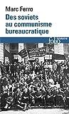 Des soviets au communisme bureaucratique - Les mécanismes d'une subversion