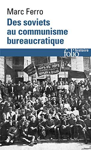 Des soviets au communisme bureaucratique: Les mécanismes d'une subversion par Marc Ferro