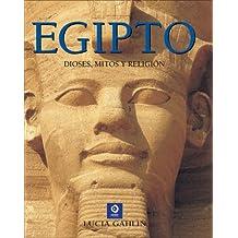 Egipto: Dioses, Mitos y Religion (Grandes Libros Ilustrados)