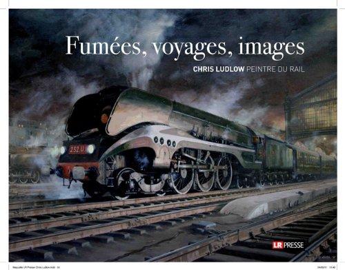 Fumées, voyages, images : Chris Ludlow, peintre du rail