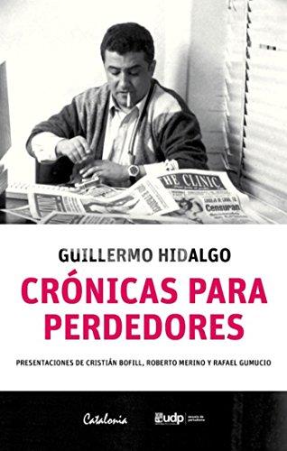Crónica para perdedores por Hidalgo Guillermo