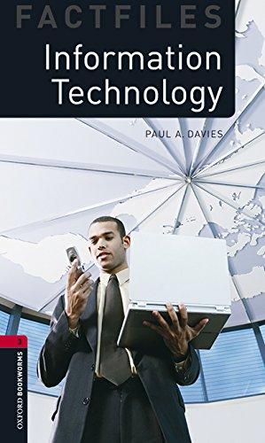 Oxford Bookworms Library Factfiles: Oxford Bookworms 3. Information Technology MP3 Pack por Paul A. Davies