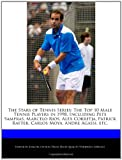 The Stars of Tennis Series: The Top 10 Male Tennis Players in 1998, Including Pete Sampras, Marcelo Rios, Alex Corretja, Patrick Rafter, Carlos Mo