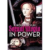 Sexual Utopia in Power: The Feminist Revolt Against Civilization (English Edition)