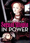 Sexual Utopia in Power: The Feminist...