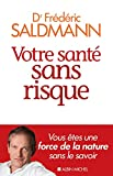 Votre santé sans risque (ESSAIS DOC.) (French Edition)