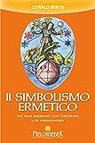 Il simbolismo ermetico: nei suoi rapporti con l'alchimia e la massoneria
