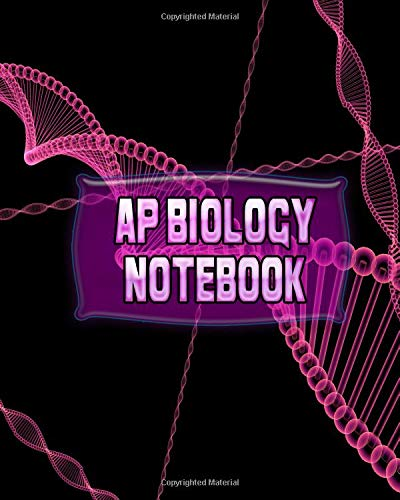 AP Biology Notebook: Biology Lessons Notebook, Biology Study Guide, 8x10 Journal, 120 Blank College Ruled Pages, Ideal Biology Student Gift (School Notebooks, Band 159)