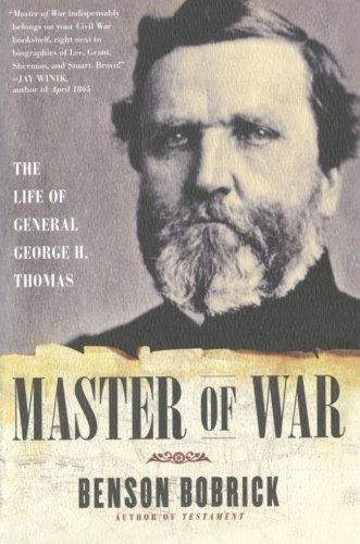 Master of War: The Life of General George H. Thomas by Benson Bobrick (2010-02-09)