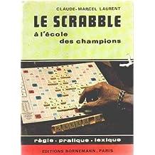 Le Scrabble : À l'école des champions