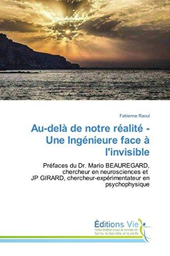 Au-delà de notre réalité - Une Ingénieure face à l'invisible par Fabienne Raoul