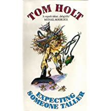 Expecting Someone Taller by Tom Holt (1991-09-25)