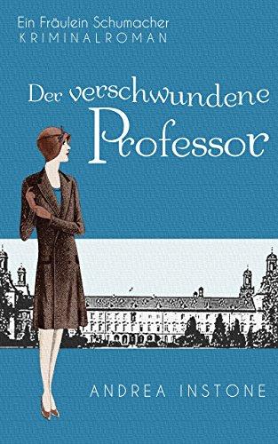 Emma Schumacher & Der verschwundene Professor (Fräulein Schumacher 1)