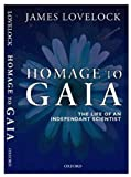 Cover of: HOMAGE TO GAIA : THE LIFE OF AN INDEPENDENT SCIENTIST | James Lovelock