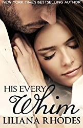 His Every Whim (Volume 1) by Liliana Rhodes (2015-04-01)