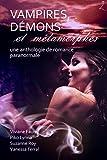 Vampires, Démons et Métamorphes - Une anthologie de romance paranormale - Format Kindle - 9782924624319 - 3,99 €