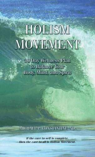 Holism Movement: 30 Day Wellness Plan to Balance Your Body, Mind, and Spirit