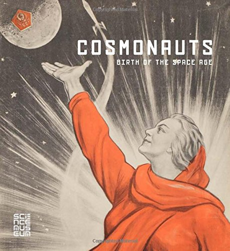 Cosmonauts: Birth of a Space Age