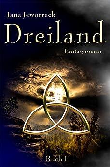 Dreiland I: Erstes Buch der Trilogie
