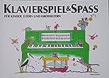 Klavierspiel & Spaß / Band 1: Für Kinder, Eltern und Großeltern