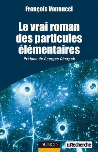Le vrai roman des particules élémentaires par François Vannucci