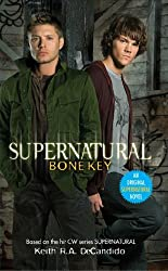 Supernatural: Bone Key by Keith R.A. DeCandido (2008-09-26)