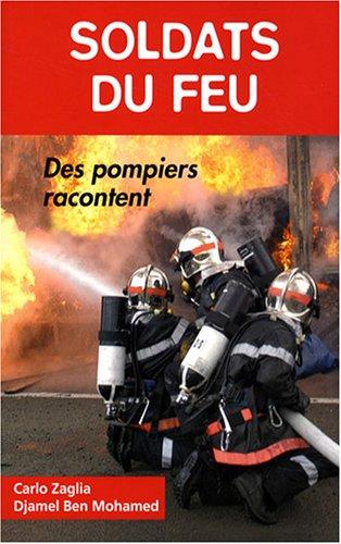 Soldats du feu. Des pompiers racontent par Carlo Zaglia