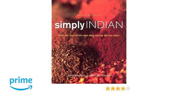 Simply Indian Sweet And Spicy Recipes From India Pakistan And East